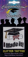 I Made It! with Graduation Hat & Diploma Glitter Tattoo